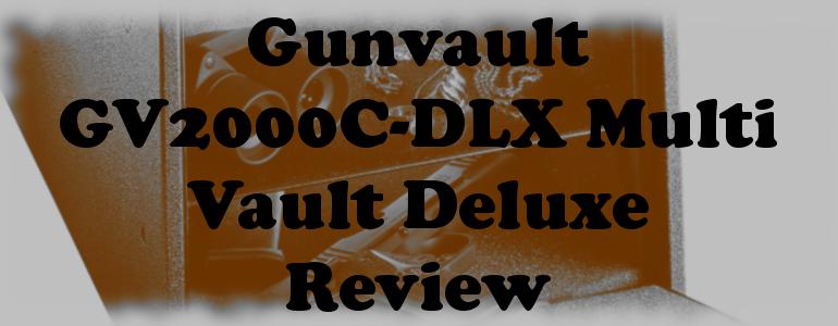 Gunvault GV2000C-DLX Multi Vault Deluxe Review