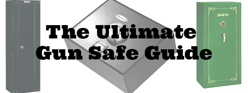 Ultimate Gun Safe Guide