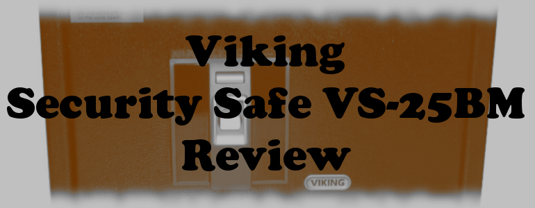 Viking Security Safe VS-25BM Review